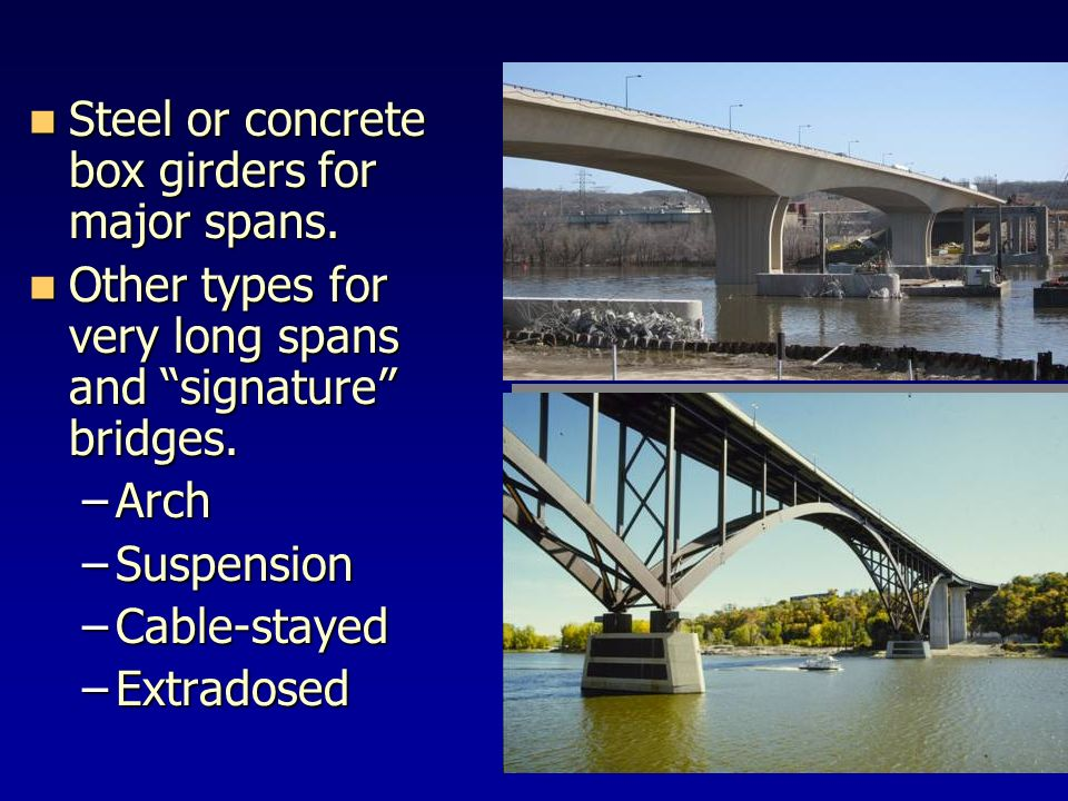 Steel or concrete box girders for major spans.