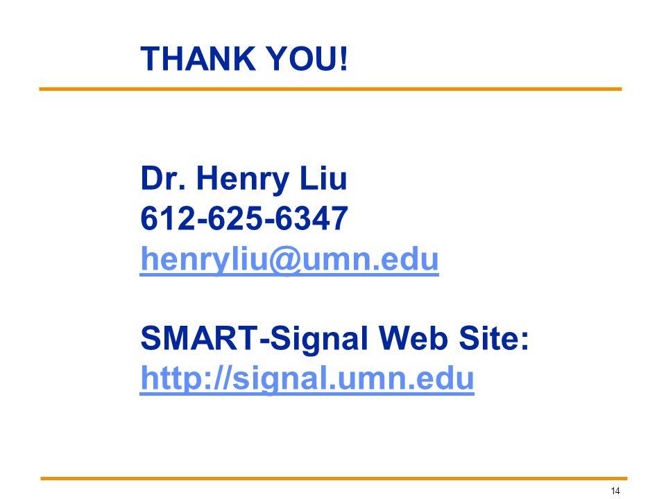 THANK YOU. Dr. Henry Liu 612-625-6347 henryliu@umn