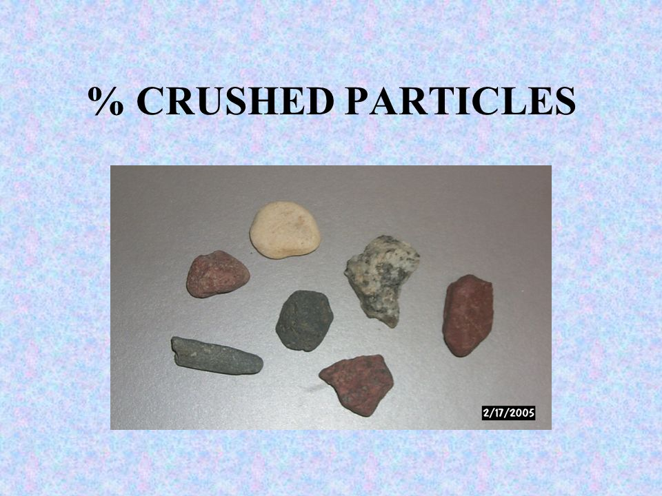 % CRUSHED PARTICLES