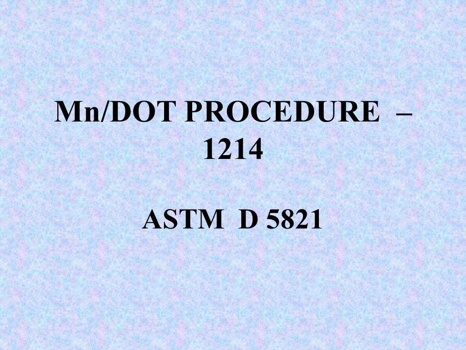 Mn/DOT PROCEDURE – 1214 ASTM D 5821