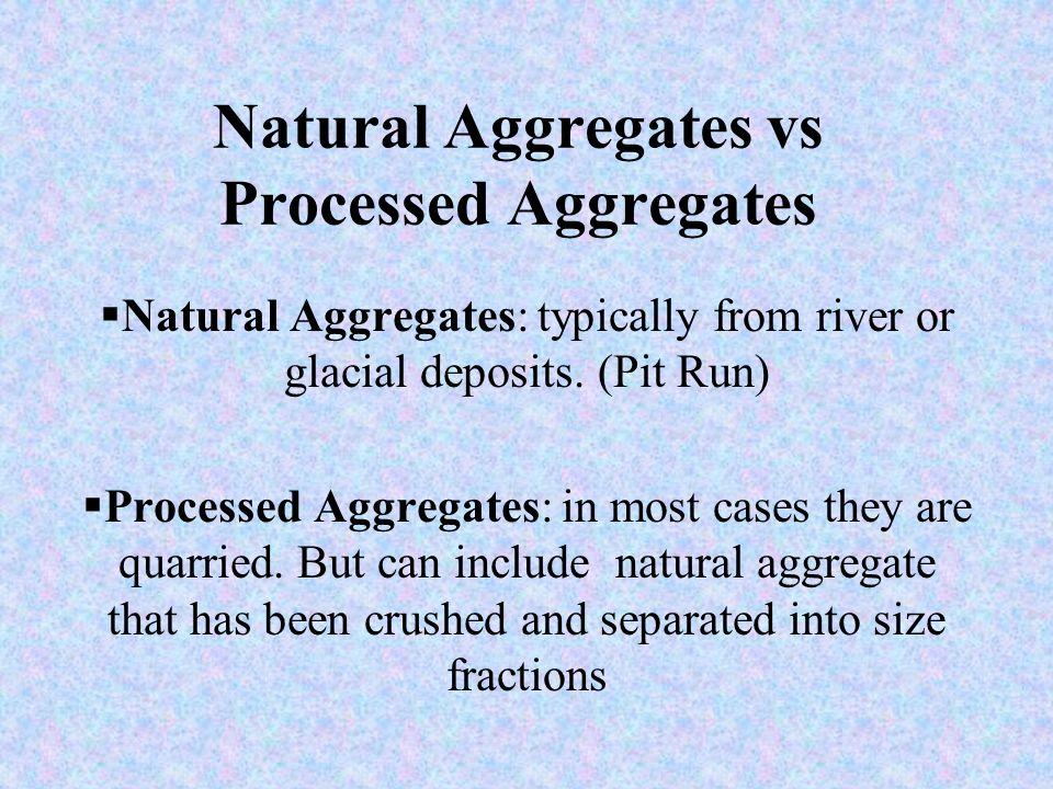 Natural Aggregates vs Processed Aggregates