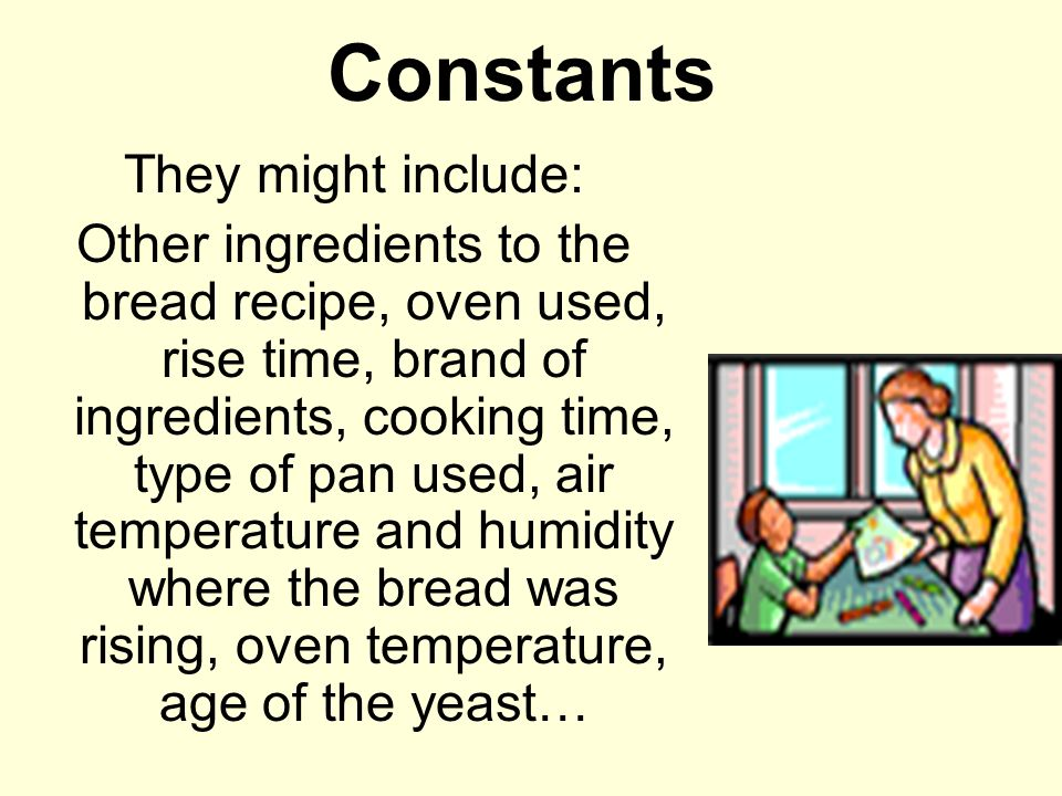 Constants They might include: