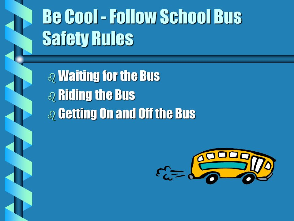 Be Cool - Follow School Bus Safety Rules
