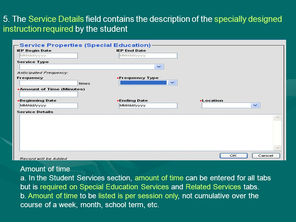5. The Service Details field contains the description of the specially designed instruction required by the student