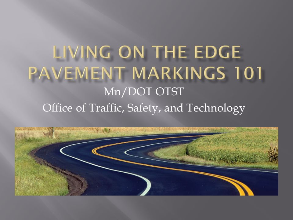 Living on the Edge Pavement Markings 101