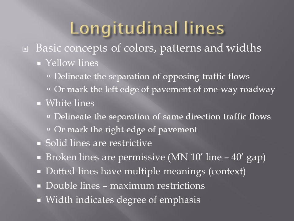 Longitudinal lines Basic concepts of colors, patterns and widths