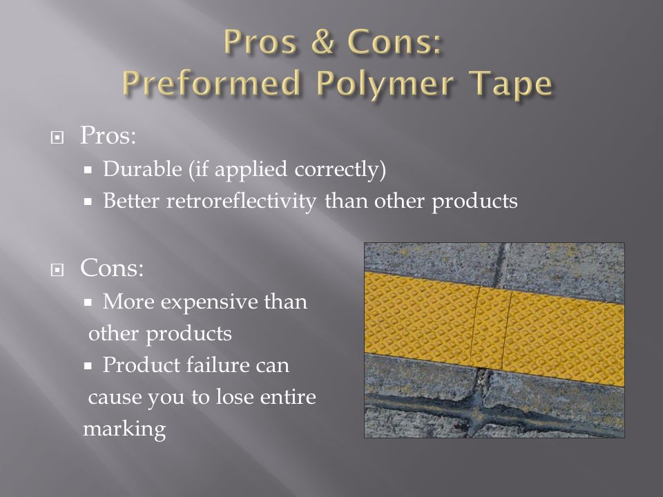 Pros & Cons: Preformed Polymer Tape