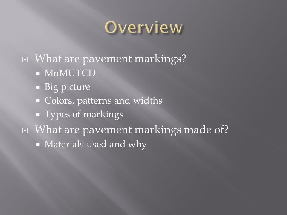 Overview What are pavement markings