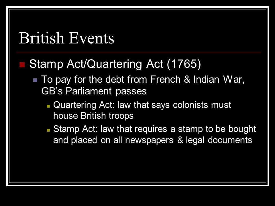 British Events Stamp Act/Quartering Act (1765)