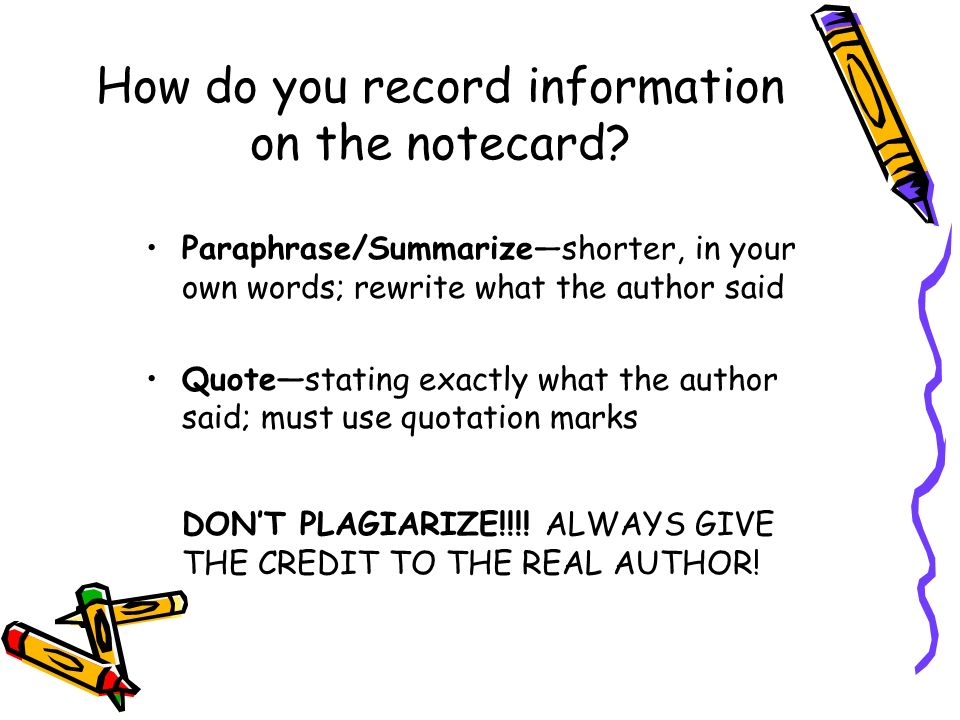 How do you record information on the notecard