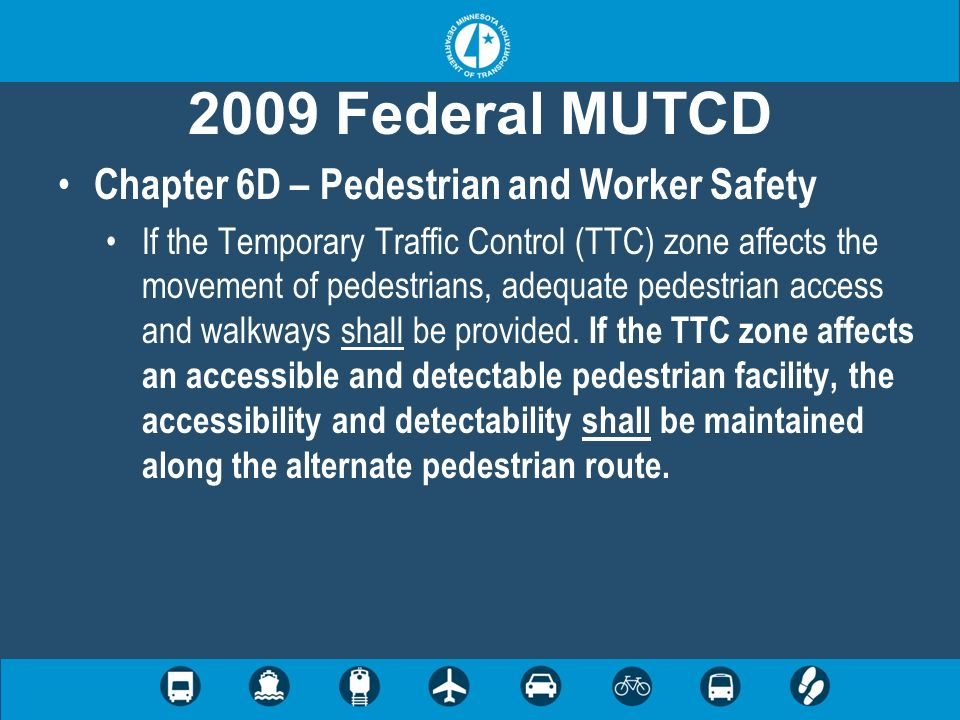 2009 Federal MUTCD Chapter 6D – Pedestrian and Worker Safety