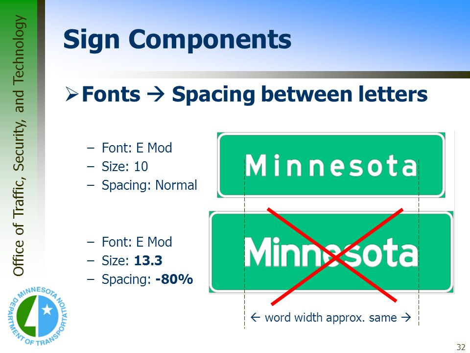 Sign Components Fonts  Spacing between letters Font: E Mod Size: 10