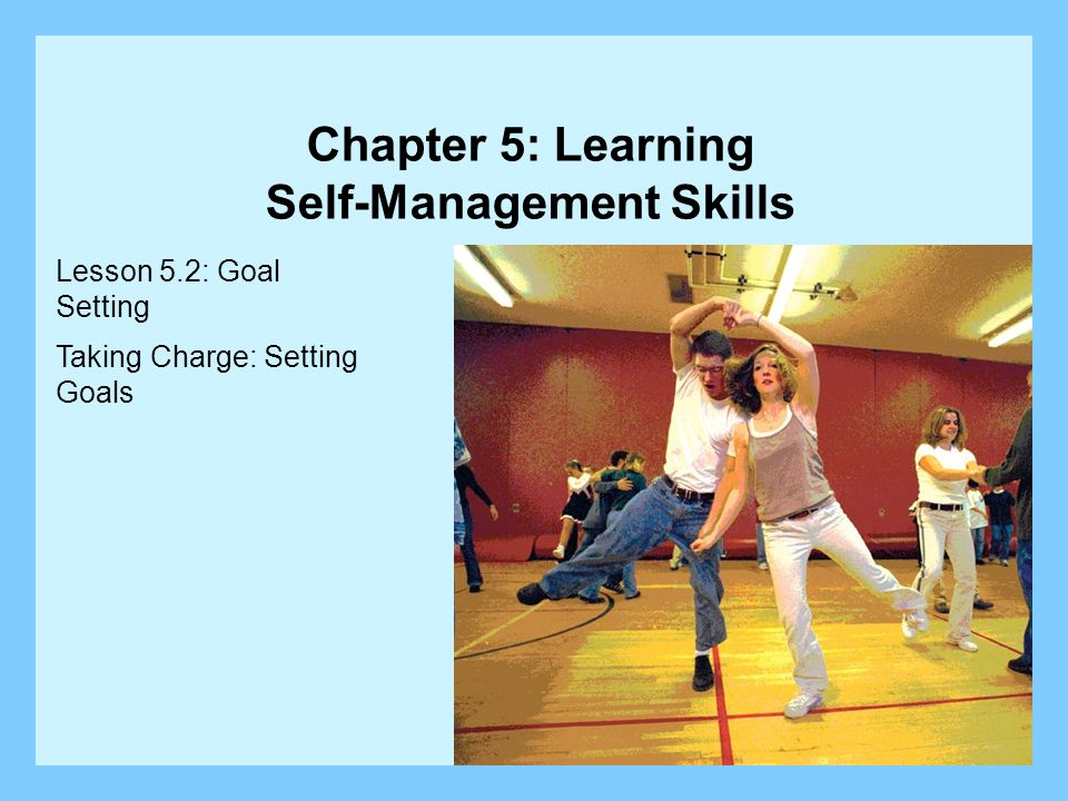 Chapter 5: Learning Self-Management Skills