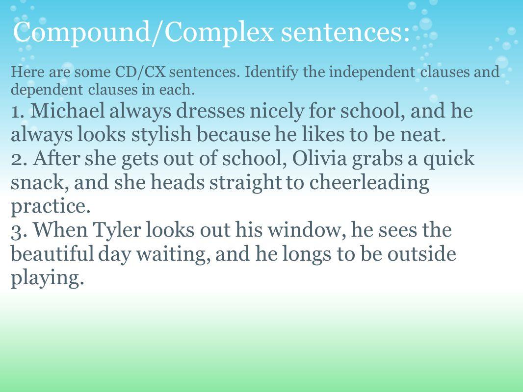 Compound/Complex sentences: