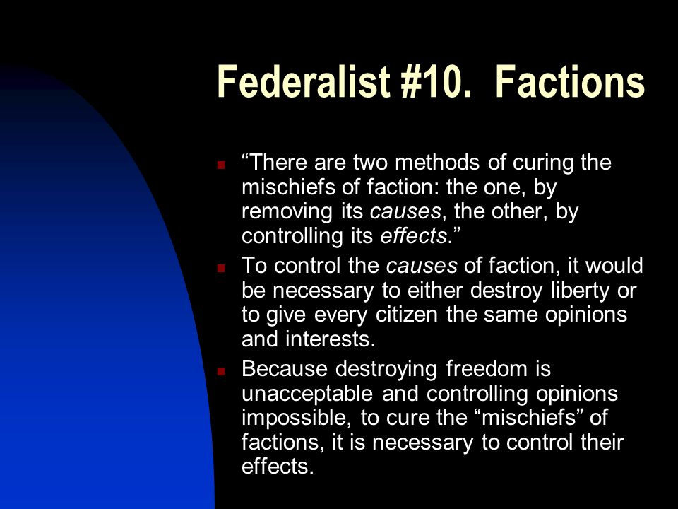 Federalist #10. Factions