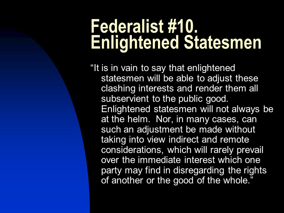 Federalist #10. Enlightened Statesmen