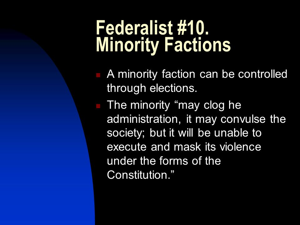 Federalist #10. Minority Factions