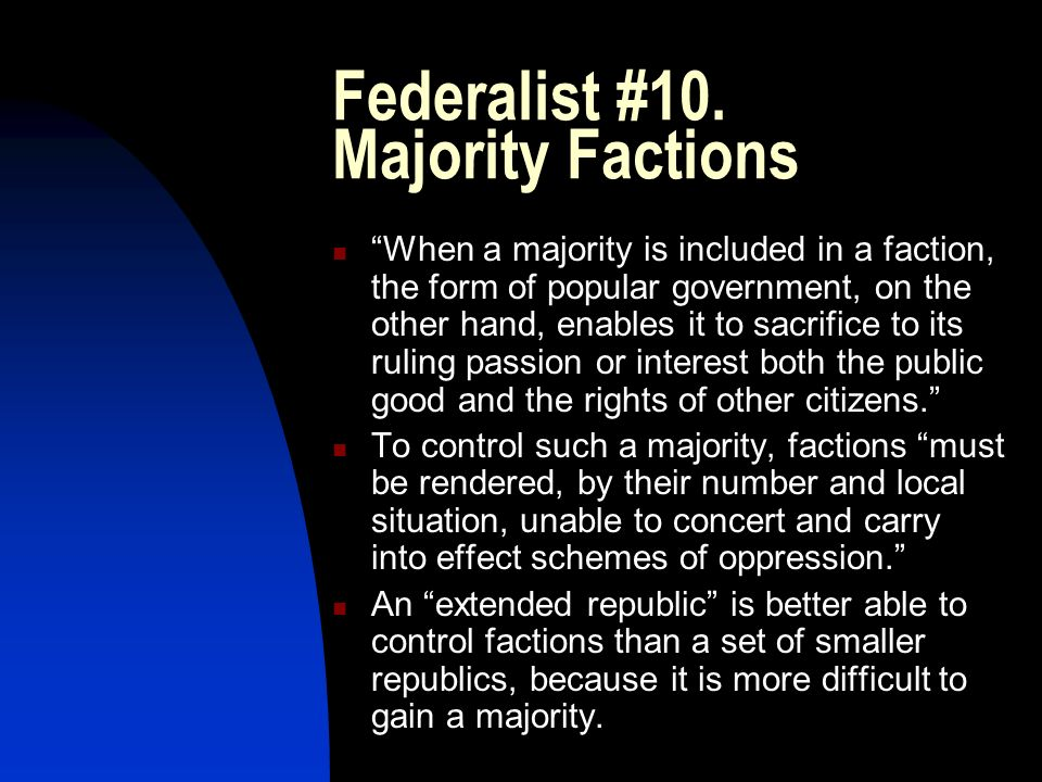 Federalist #10. Majority Factions