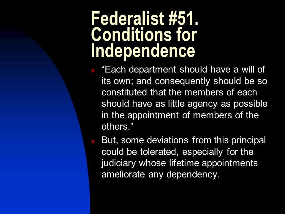 Federalist #51. Conditions for Independence