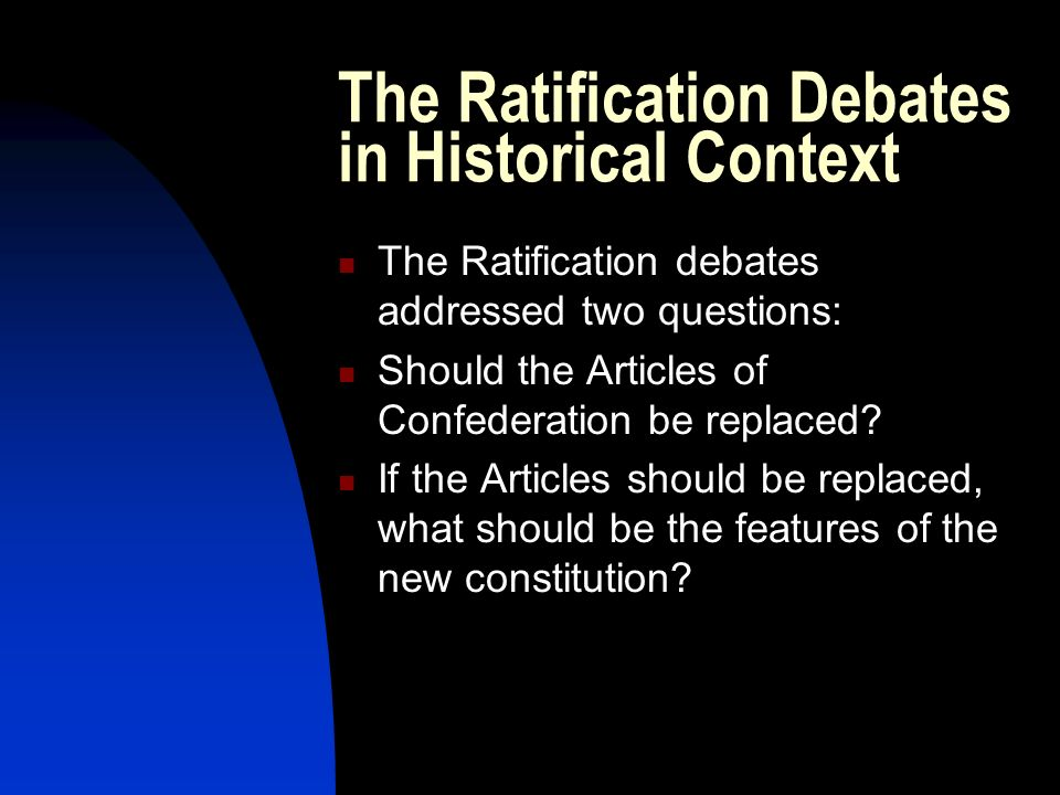 The Ratification Debates in Historical Context