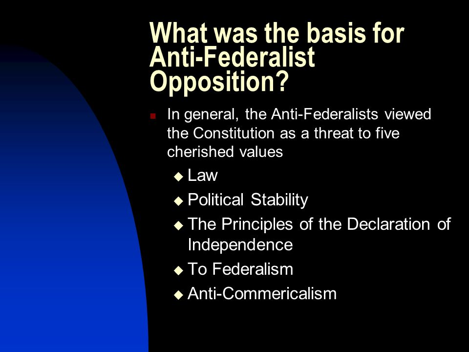 What was the basis for Anti-Federalist Opposition
