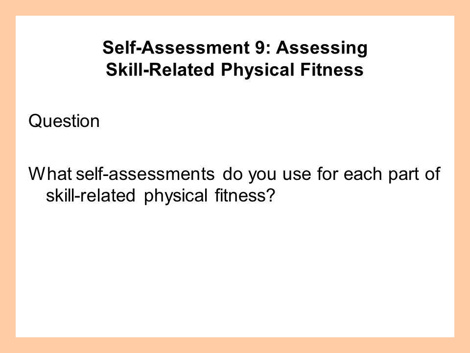 Self-Assessment 9: Assessing Skill-Related Physical Fitness