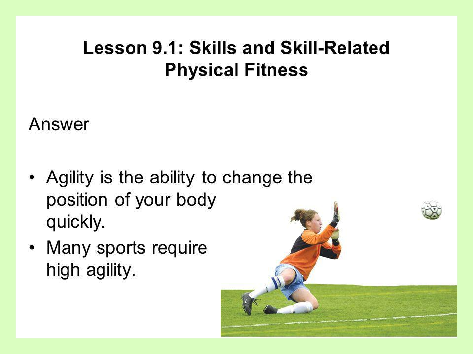 Lesson 9.1: Skills and Skill-Related Physical Fitness