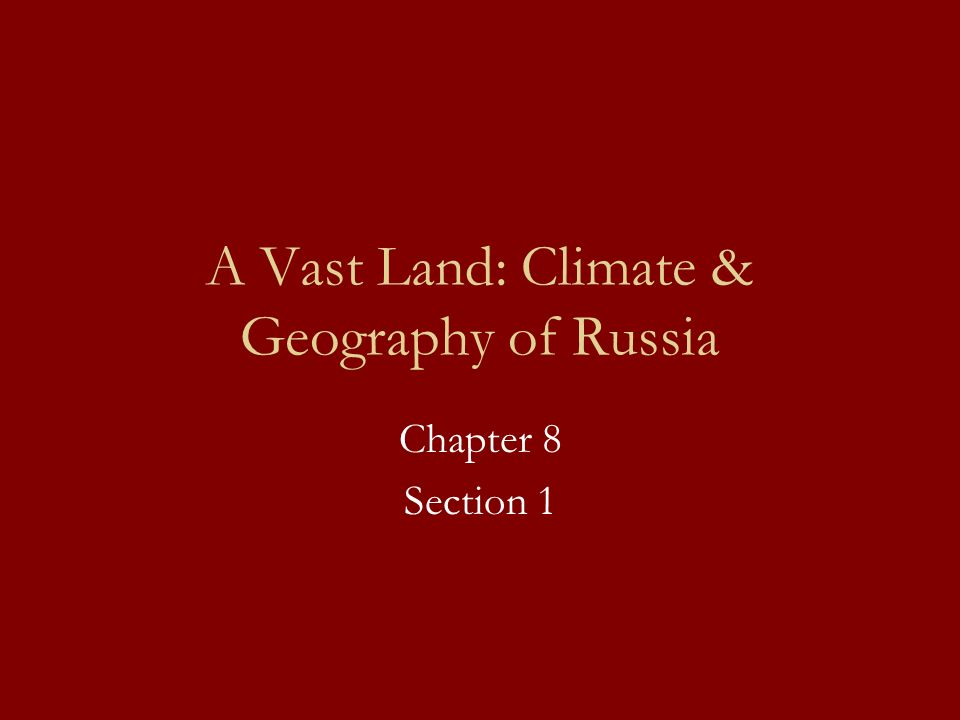 A Vast Land: Climate & Geography of Russia