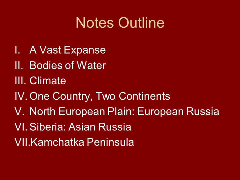Notes Outline A Vast Expanse Bodies of Water Climate