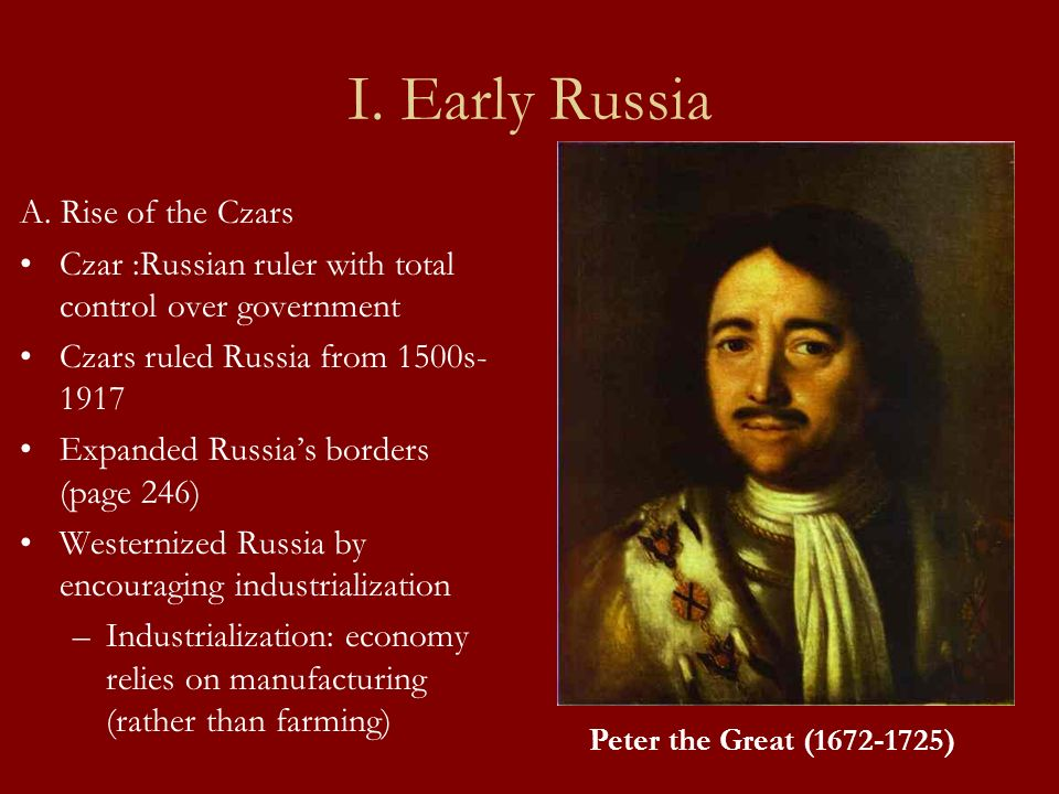 I. Early Russia A. Rise of the Czars