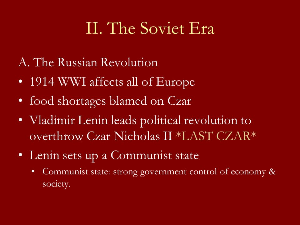 II. The Soviet Era A. The Russian Revolution