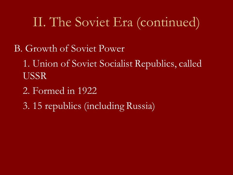 II. The Soviet Era (continued)