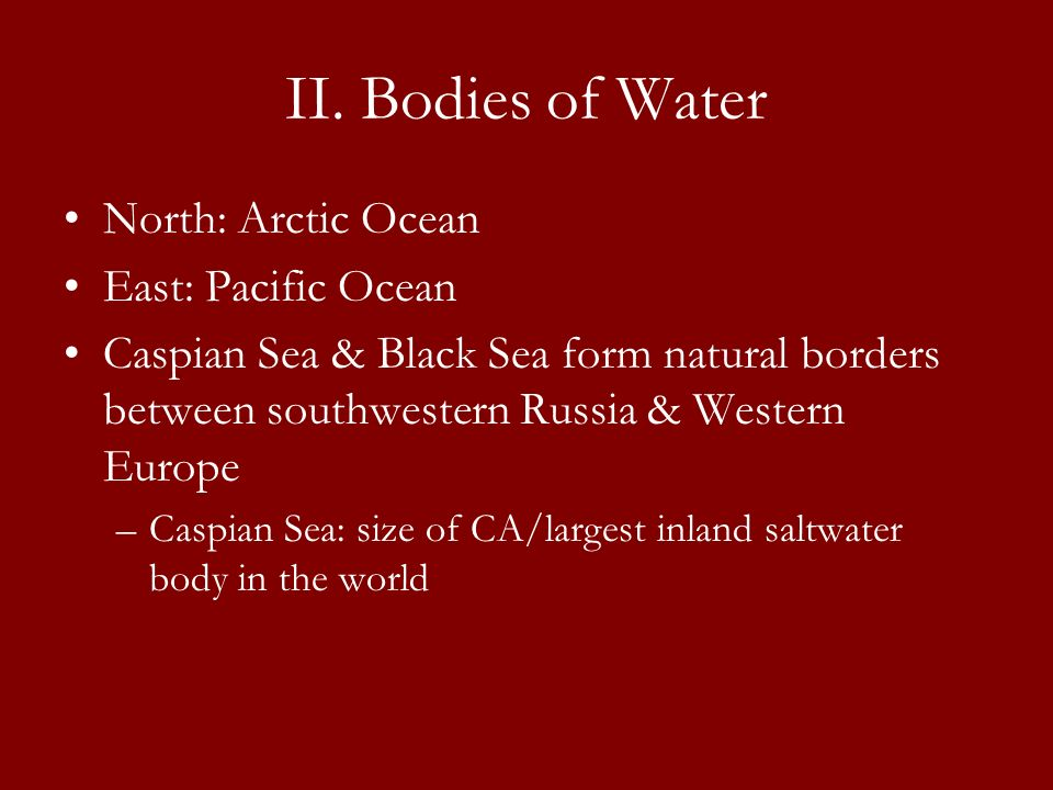 II. Bodies of Water North: Arctic Ocean East: Pacific Ocean