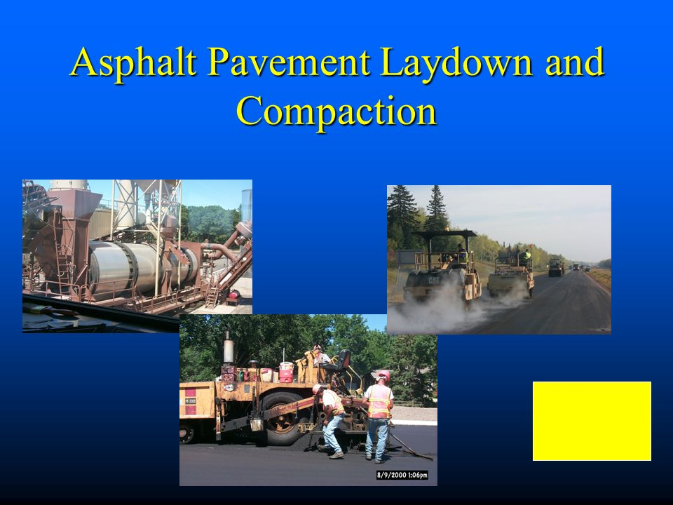 Asphalt Pavement Laydown and Compaction