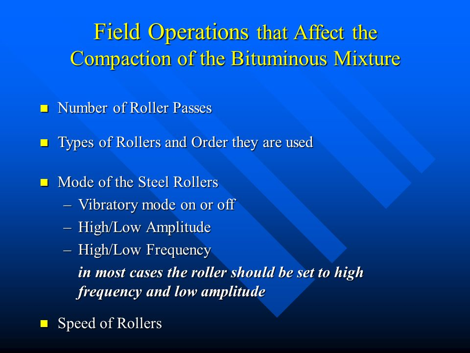 Field Operations that Affect the Compaction of the Bituminous Mixture