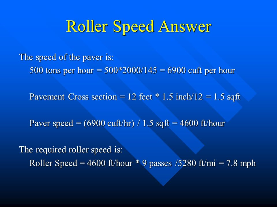 Roller Speed Answer The speed of the paver is: