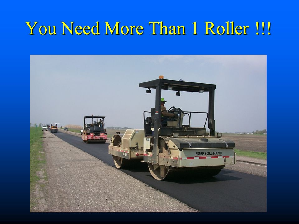 You Need More Than 1 Roller !!!