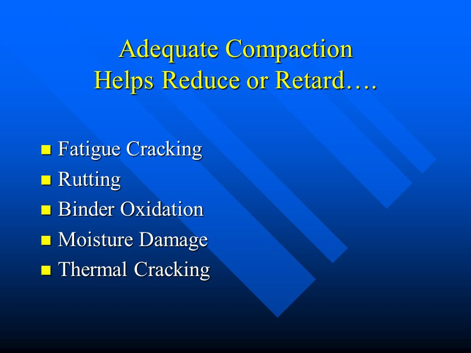 Adequate Compaction Helps Reduce or Retard….
