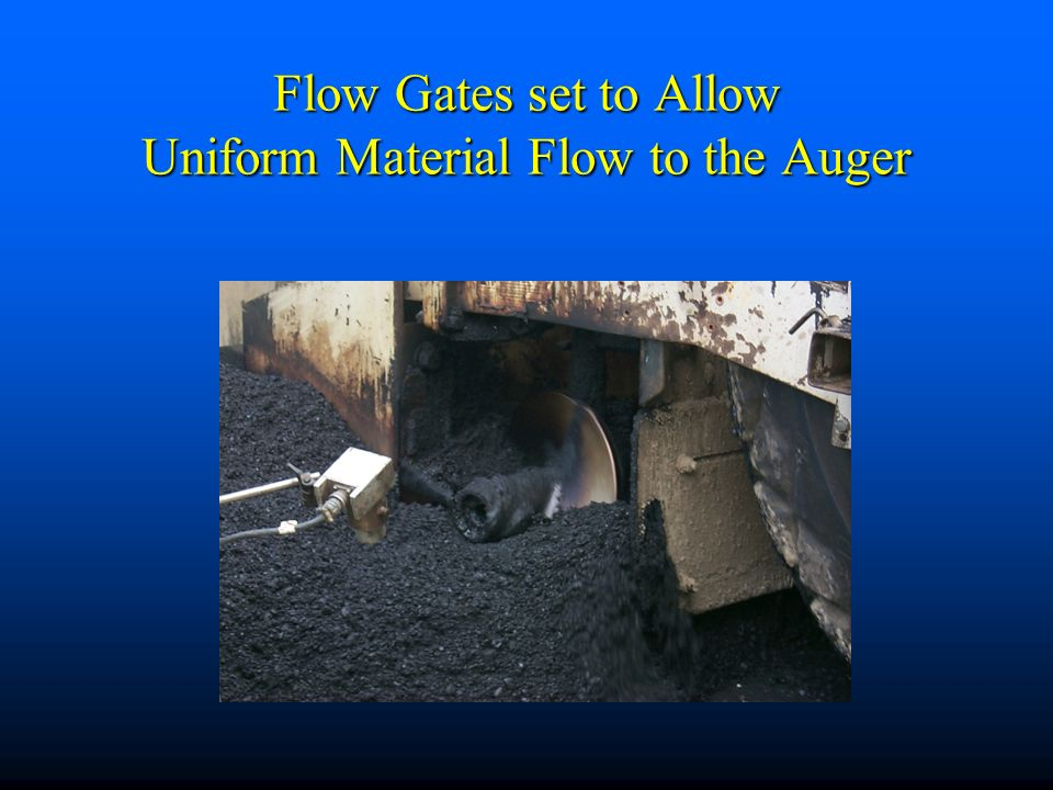Flow Gates set to Allow Uniform Material Flow to the Auger