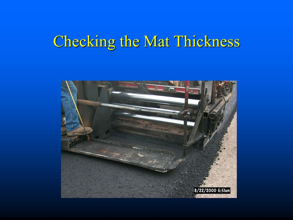 Checking the Mat Thickness