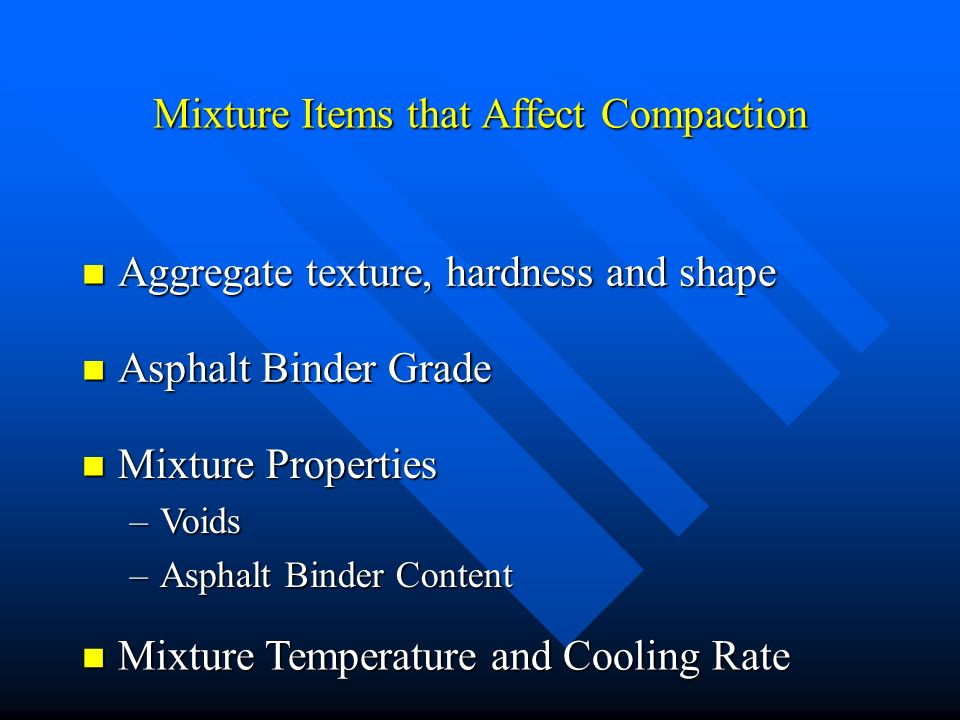 Mixture Items that Affect Compaction