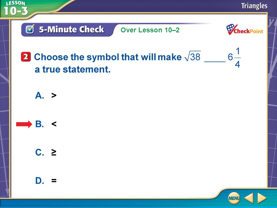 A. > B. < C. ≥ D. = 5-Minute Check 2