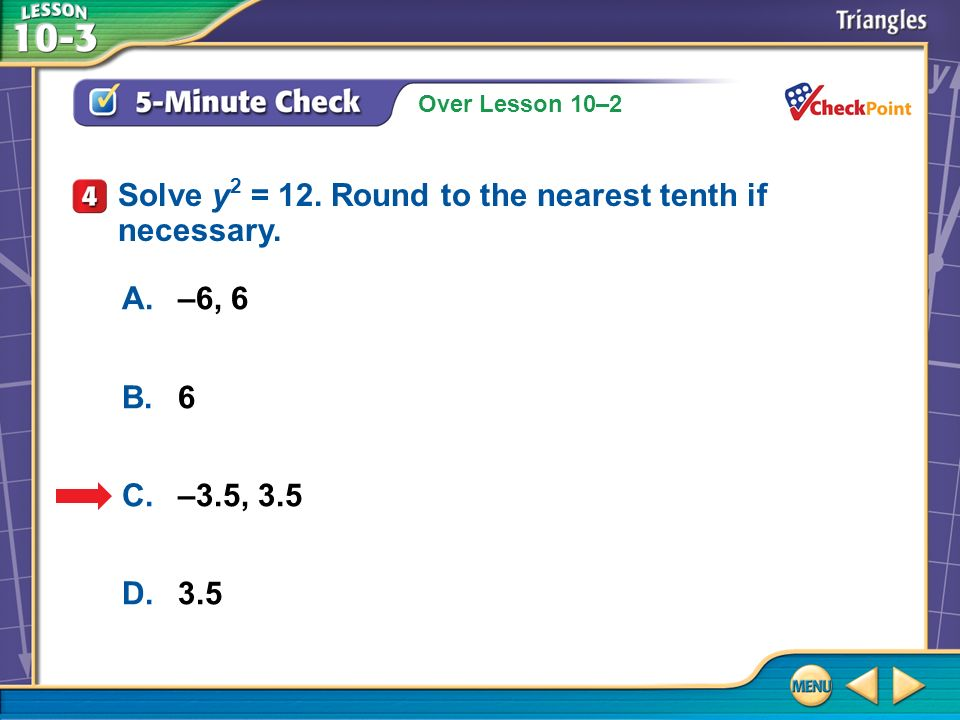 Solve y2 = 12. Round to the nearest tenth if necessary.