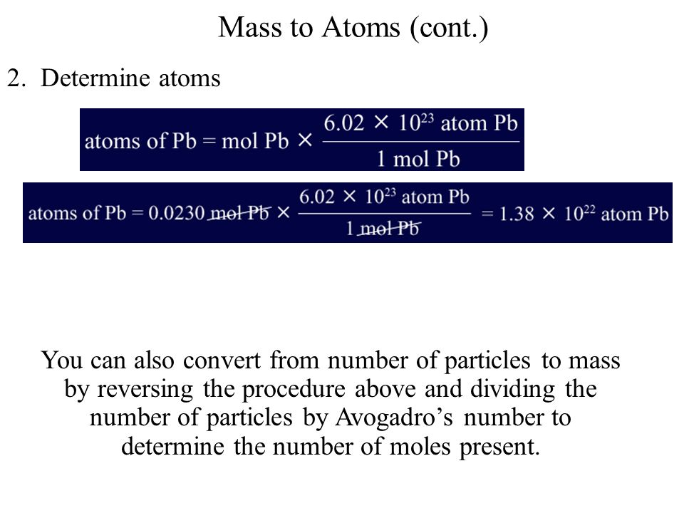 Mass to Atoms (cont.) 2. Determine atoms