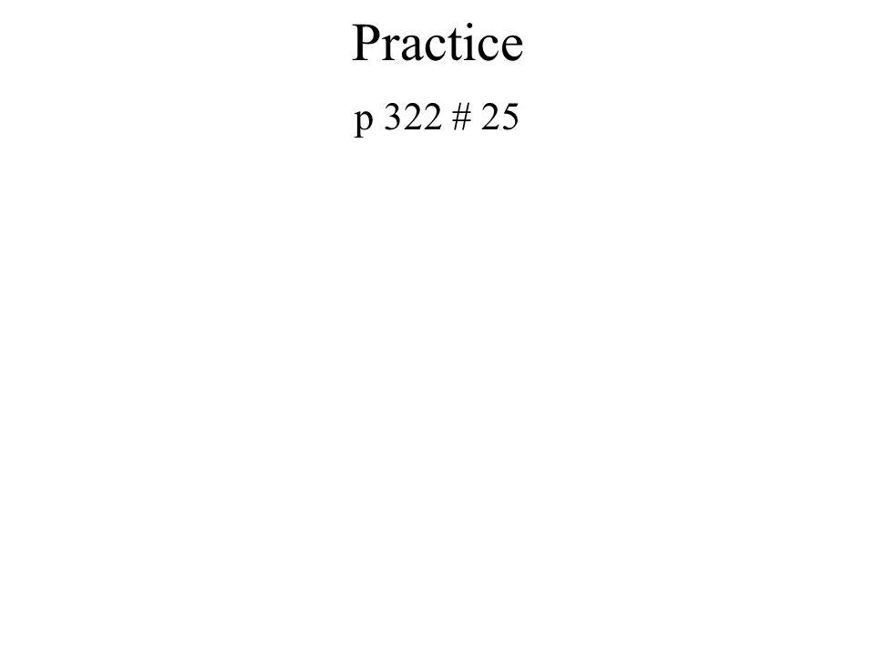 Practice p 322 # 25