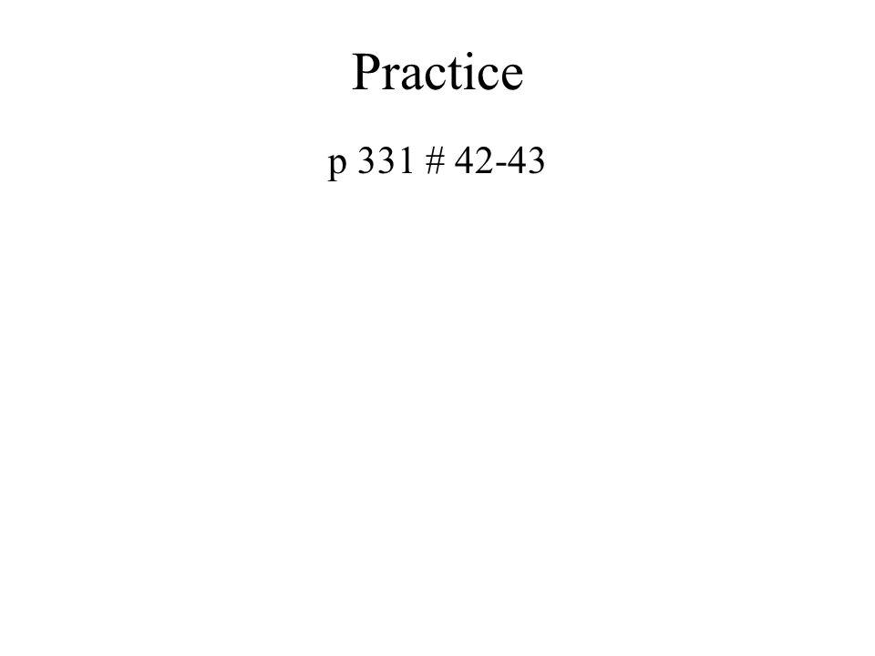 Practice p 331 # 42-43
