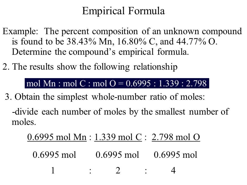 Empirical Formula 0.6995 mol 0.6995 mol 0.6995 mol