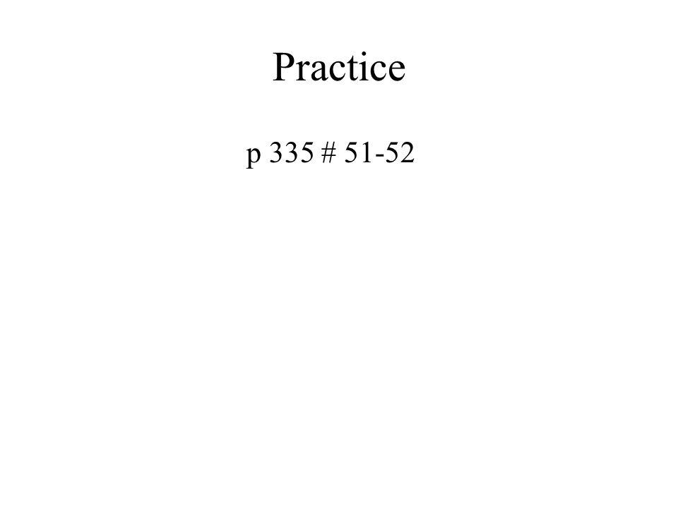 Practice p 335 # 51-52