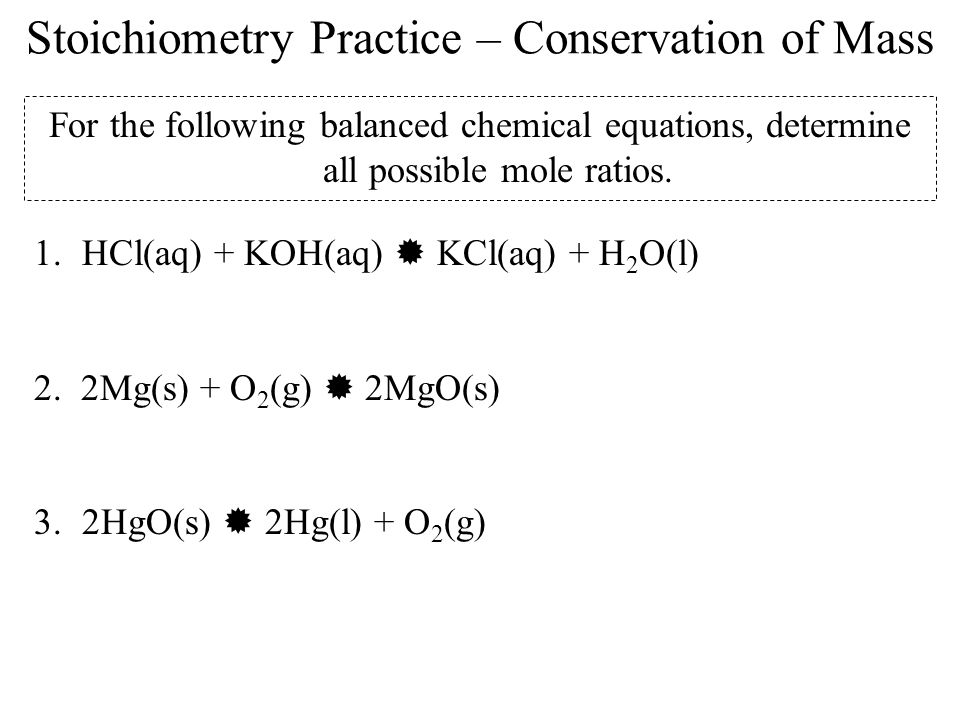 Stoichiometry Practice – Conservation of Mass