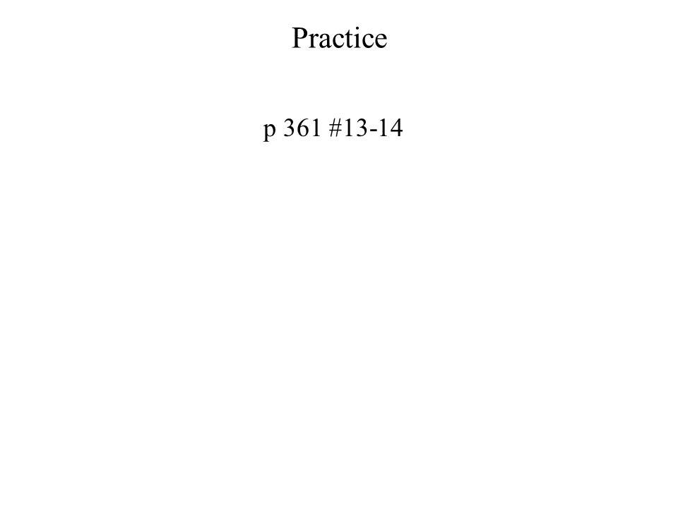 Practice p 361 #13-14